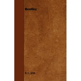 Bentley by Jebb & R. C.