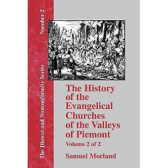The History of the Evangelical Churches of the Valleys of Piemont  Vol. 2 by Morland & Samuel