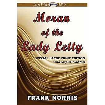 Moran of the Lady Letty Large Print Edition by Norris & Frank