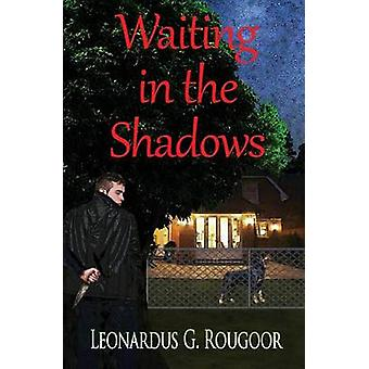 Waiting in the Shadows by Rougoor & Leonardus G.