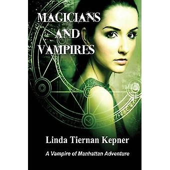 Magicians and Vampires A Vampire of Manhattan Adventure 4 by Kepner & Linda Tiernan