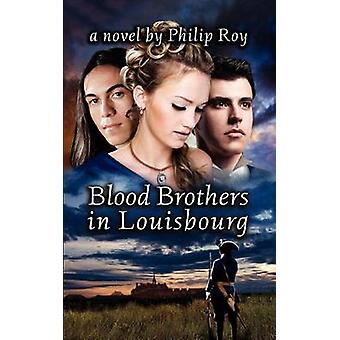 Blood Brothers in Louisbourg by Roy & Philip