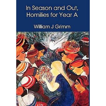 In Season and Out Homilies for Year A by Grimm & William