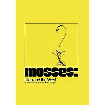 Mosses Utah and the West by Flowers & Seville