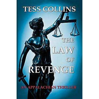 The Law of Revenge by Collins & Tess