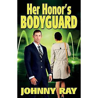 Her Honors Bodyguard  Paperback Version by Ray & Johnny