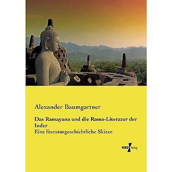 Das Ramayana und die RamaLiteratur der InderEine literaturgeschichtliche Skizze by Baumgartner & Alexander