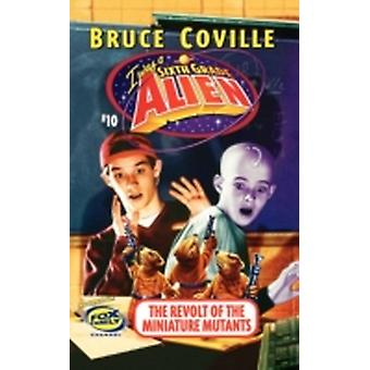 The Revolt of the Miniature Mutants by Coville & Bruce