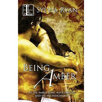 Being Amber by Ryan & Sylvia