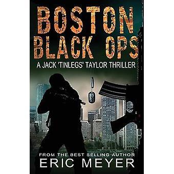 Boston Black Ops Jack Tinlegs Taylor Thriller by Meyer & Eric
