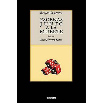 Escenas Junto a la Muerte by Jarnes & Benjamin