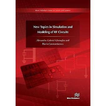 New Topics in Simulation and Modeling of RF Circuits by Gheorghe & Alexandru Gabriel