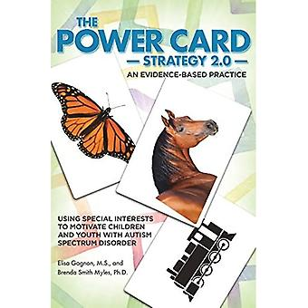 The Power Card Strategy 2.0: An Evidence-Based Practice: Using Special Interests to Motivate Children and Youth with Autism Spectrum Disorder