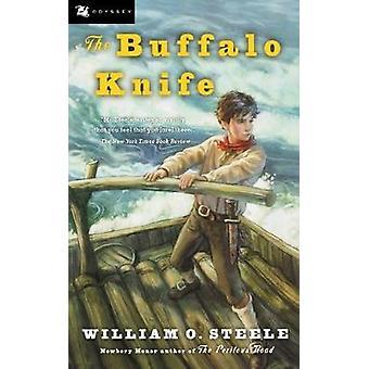 Buffalo Knife by William O. Steele - 9780152052157 Book