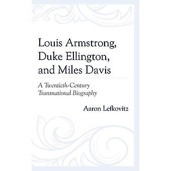 Louis Armstrong - Duke Ellington - og Miles Davis - En tyvende-Centu