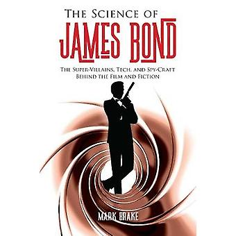 The Science of James Bond - The Super-Villains - Tech - and Spy-Craft