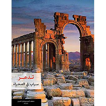 Palmyra - Mirage in the Desert by Joan Aruz - 9781617979149 Book