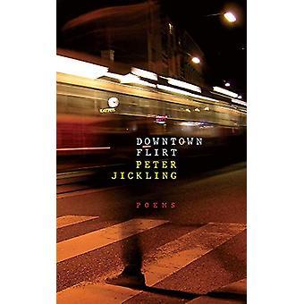 Downtown Flirt by Downtown Flirt - 9781771833776 Book