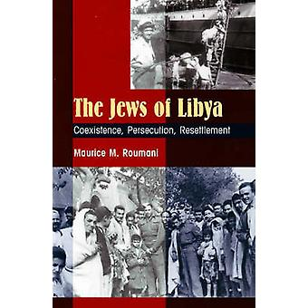 Jews of Libya - Coexistence - Persecution - Resettlement by Maurice M.