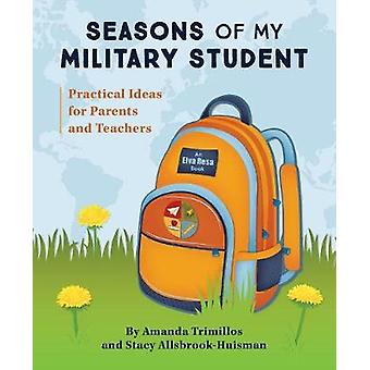 Seasons of My Military Student - Practical Ideas for Parents and Teach