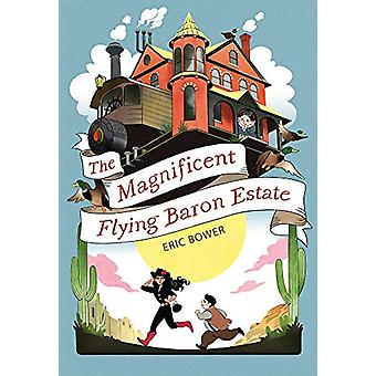 The Magnificent Flying Baron Estate by Eric Bower - 9781944995263 Book