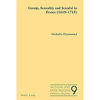 Gossip - Sexualitet och skandal i Frankrike (1610-1715) (1: a Nya upplagan