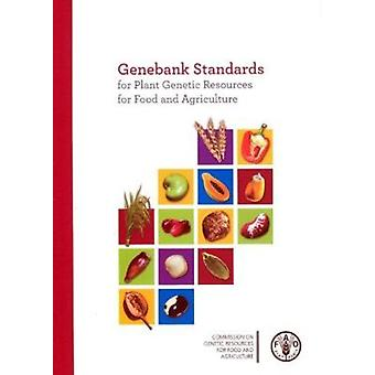 Genebank Standards - For Plant Genetic Resources for Food and Agricult
