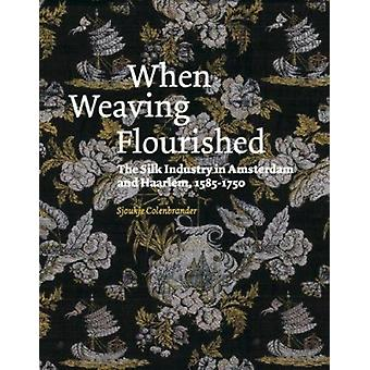 When Weaving Flourished - the Silk Industry in Amsterdam & Haarlem 158
