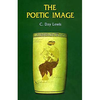 The Poetic Image by C. Day Lewis - 9788189293611 Book