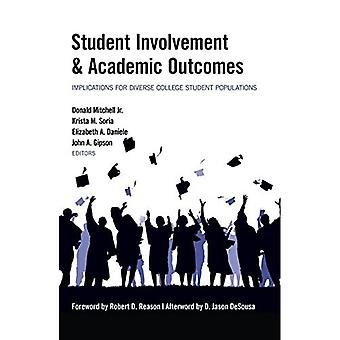 Student Involvement and Academic Outcomes (Equity in Higher Education Theory, Policy, and Praxis)