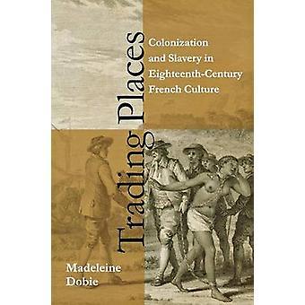 取引場所 - 植民地化と 18 世紀フランスの奴隷