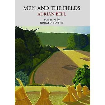 Men and the Fields (70th Revised edition) by Adrian Bell - 9780956254
