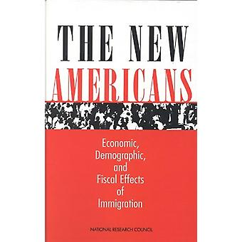 The New Americans - Economic - Demographic - and Fiscal Effects of Imm