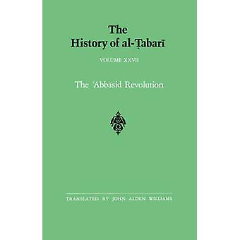 The History of al-Tabari Vol. 27 - The 'Abbasid Revolution A.D. 743-75