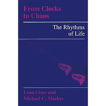 De Clocks to Chaos - The Rhythms of Life de Leon Glass - Michael C.