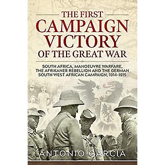 The First Campaign Victory of the Great War - South Africa - Manoeuvre