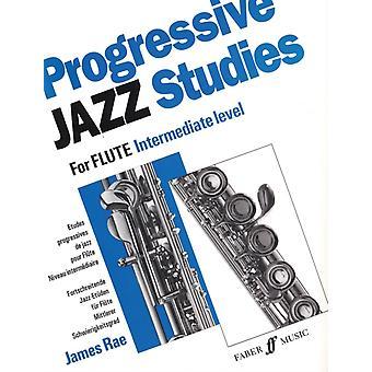 Progressive Jazz Studies 2 Flute by Arranged by music James Rae