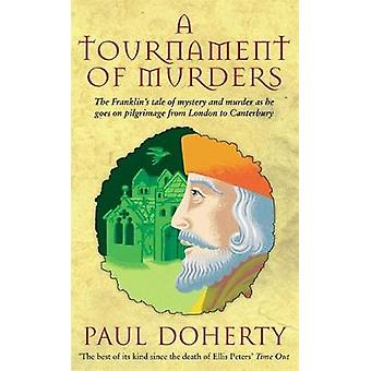 A Tournament of Murders Canterbury Tales Mysteries Book 3 by Doherty & Paul