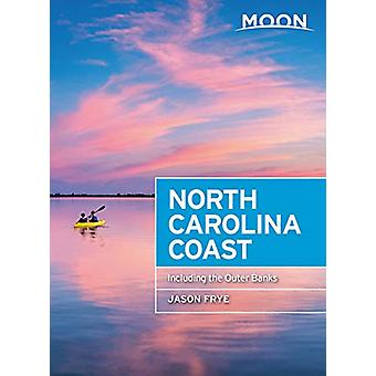 Moon North Carolina Coast (Third Edition) - Including the Outer Banks