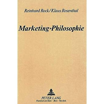 Marketing=philosophie by Reinhard Rock - 9783820497007 Book