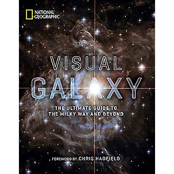 Visual Galaxy - The Ultimate Guide to the Milky Way and Beyond by Nati