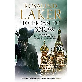 To Dream of Snow by Rosalind Laker - 9781780296326 Book
