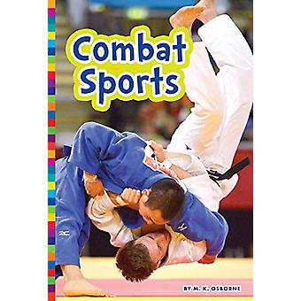 Summer Olympic Sports - Combat Sports by M. K. Osborne - 9781681525501