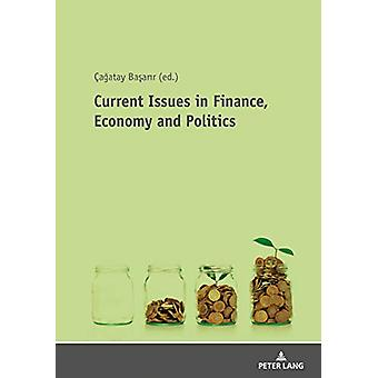 Current Issues in Finance - Economy and Politics - Theoretical and Emp