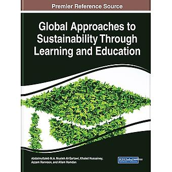 Global Approaches to Sustainability Through Learning and Education by Edited by Abdalmuttaleb M A Musleh Al Sartawi & Edited by Khaled Hussainey & Edited by Azzam Hannoon & Edited by Allam Hamdan