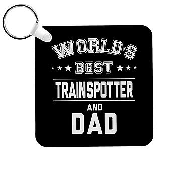 Worlds Best Trainspotter And Dad Keyring