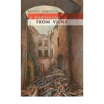 A Partisan from Vilna by Rachel Margolis - 9781934843918 Book