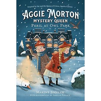 Aggie Morton Mystery Queen Peril At Owl Park by Jocelyn & MartheFollath & Isabelle