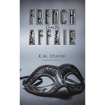 French Quarter Affair by K M Stavri