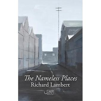 The Nameless Places by Richard Lambert - 9781911469001 Book